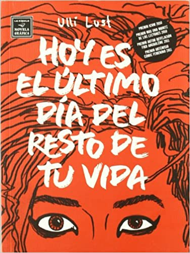 Hoy es el ultimo dia del resto de tu vida (Spanish) Paperback – July 1, 2011