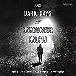 The Dark Days of Hamburger Halpin | Josh Berk