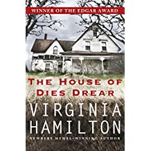The House of Dies Drear (Dies Drear Chronicles)