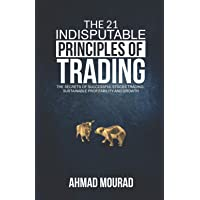 The 21 Indisputable Principles of Trading