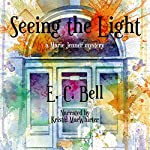 Seeing the Light: A Marie Jenner Mystery, Book 1 | E. C. Bell