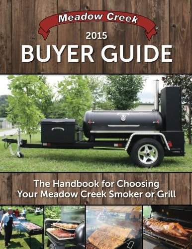 Buyer's Guide: The Handbook for Choosing Your Meadow Creek Smoker or Grill