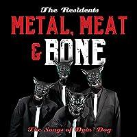 Metal, Meat & Bone: The Songs Of Dyin Dog (2Cd/Hardback Edition)
