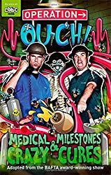 Operation Ouch!: 02 Medical Milestones and Crazy Cures