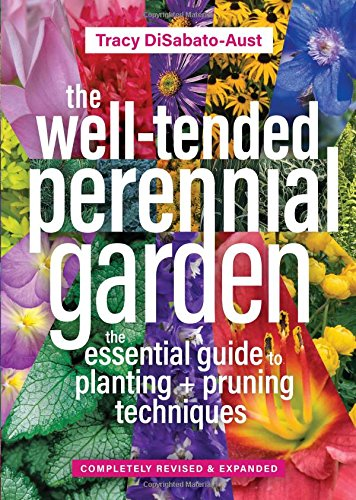 the-well-tended-perennial-garden-the-essential-guide-to-planting-and-pruning-techniques-third-editio