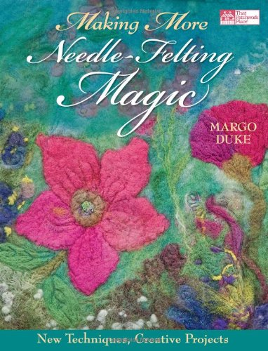Making More Needle-Felting Magic: New Techniques, Creative Projects (Needle Felt Machine compare prices)