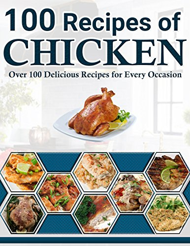 Read e book online chicken 100 recipes worldwide dishes pdf low in fat and cholesterol nutritious and cheap chicken is the meat of choice for legions of food plan wakeful finances unsleeping and style wakeful forumfinder Gallery