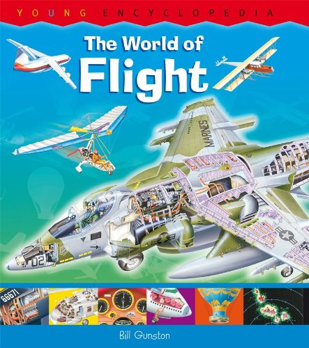 The World of Flight: How Does a Wing Generate Lift? What Is Inside a Cockpit? (Horus Editions - Young Encyclopedia)