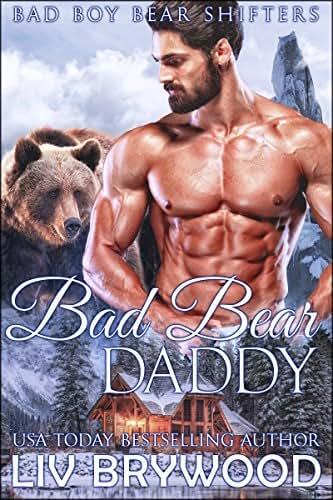 Bad Bear Daddy (Bad Boy Bear Shifters Book 2)