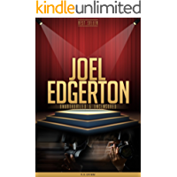 Joel Edgerton Unauthorized & Uncensored (All Ages Deluxe Edition with Videos) (English Edition)
