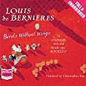 Birds Without Wings Audiobook by Louis De Bernieres Narrated by Christopher Kay