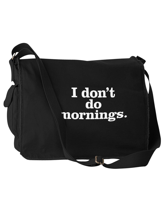 Funny I Dont Do Mornings Black Canvas Messenger Bag