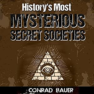 History's Most Mysterious Secret Societies Audiobook