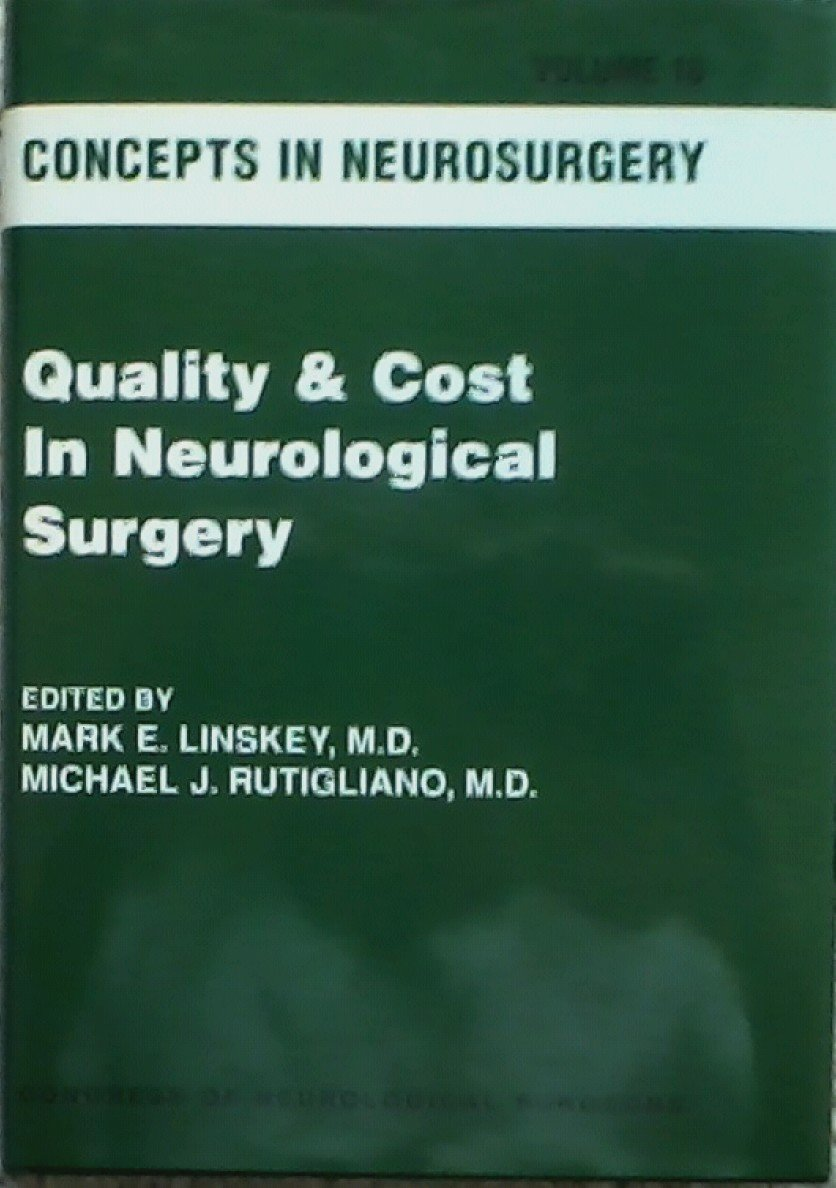 Download Quality and Cost in Neurological Surgery (Vol. 10) (Concepts in Neurosurgery Ser.) pdf epub