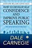 How to Develop Self Confidence and Improve Public Speaking (Hardcover Library Edition)
