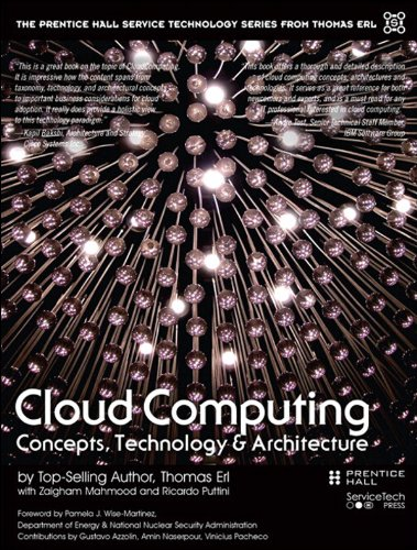 Cloud Computing: Concepts; Technology & Architecture (The Prentice Hall Service Technology Series from Thomas Erl)