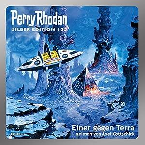 Einer gegen Terra (Perry Rhodan Silber Edition 135) Hörbuch