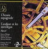 Ravel: L'heure espagnole; L'enfant et les sortil?ges (2002-02-05)