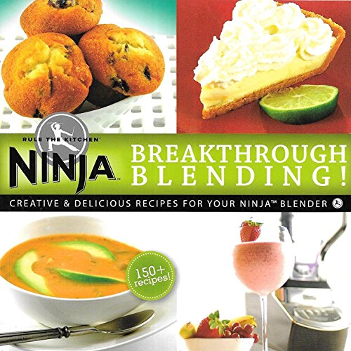 Ninja Blender Cookbook Breakthrough Blending! 150 Delicious Recipe Cook Book (Appliances Point West)