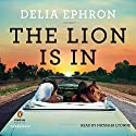 The Lion Is In Audiobook by Delia Ephron Narrated by Natasha Lyonne