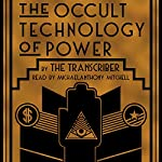 The Occult Technology of Power: The Initiation of the Son of a Finance Capitalist into the Arcane Secrets of Economic and Political Power | The Transcriber