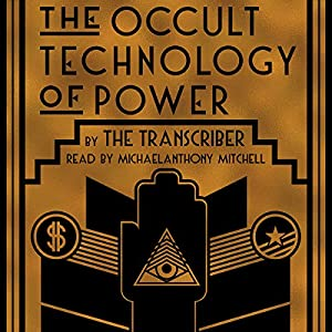 The Occult Technology of Power Audiobook