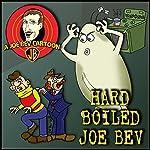 Hard-Boiled Joe Bev: A Joe Bev Cartoon Collection, Volume 1 | Joe Bevilacqua,William Melillo