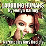 Laughing Humans | Evelyn Rainey