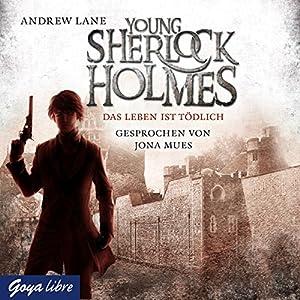 Das Leben ist tödlich (Young Sherlock Holmes 2) Hörbuch