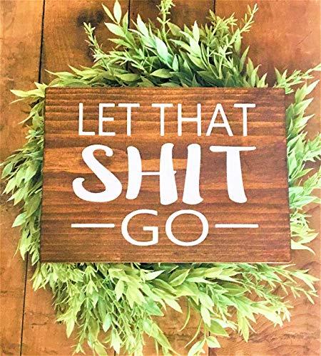 Home Decor LET THAT SH*T GO Bathroom,Poop Rustic Wood Sign Farmhouse Funny