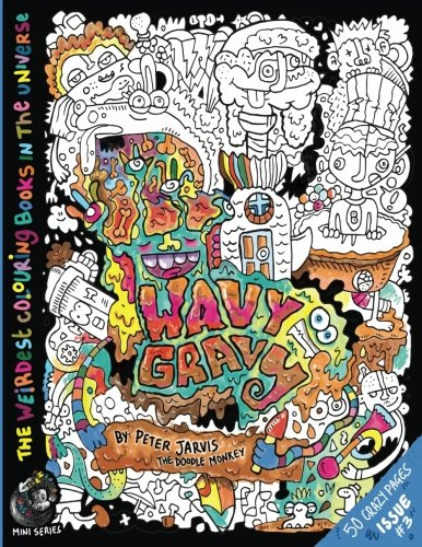 Monkey Doodle - Wavy Gravy: The Weirdest colouring book in the universe #3: by The Doodle Monkey (The Monkeys in My Head Mini Series) (Volume 3)