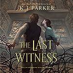 The Last Witness | K. J. Parker