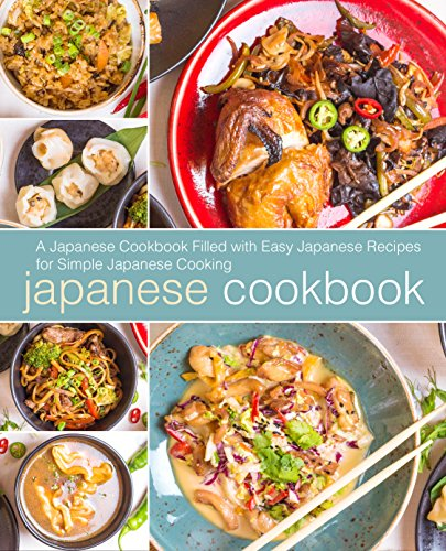 Japanese Cookbook: A Japanese Cookbook with Easy Japanese Recipes for Simple Japanese Cooking (2nd Edition) by BookSumo Press