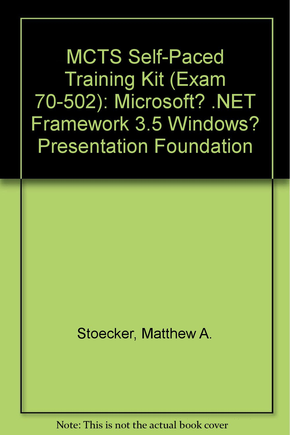 Mcts Self Paced Training Kit Exam 70 502 Microsoft Framework