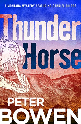 (Thunder Horse (The Montana Mysteries Featuring Gabriel Du Pré Book 5))