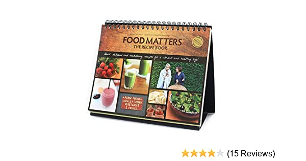 Amazon food matters the recipe book quick delicious and amazon food matters the recipe book quick delicious and nourishing recipes for a vibrant and healthy life 0728028252156 laurentine ten bosch forumfinder