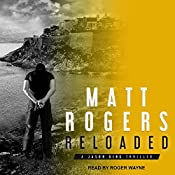 Reloaded: A Jason King Thriller, Book 3 | Matt Rogers