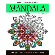 Mandala Adult Coloring Books Vol.1: Masterpiece Pattern and Design, Meditation and Creativity 2017