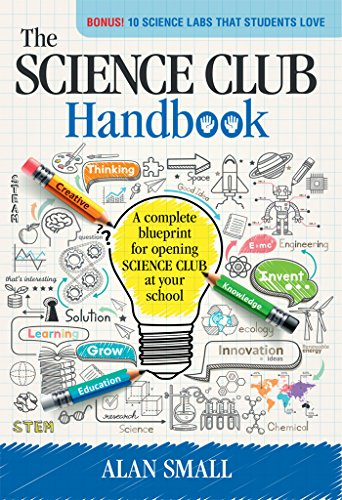 The Science Club Handbook: The Complete Blueprint for Openin