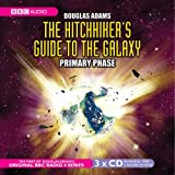The Hitchhiker's Guide to the Galaxy: The Primary Phase (BBC Radio Collection)