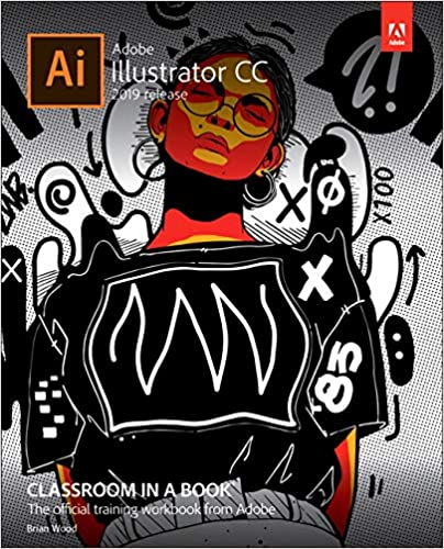 Adobe Illustrator CC Classroom in a Book (2019 Release) 2nd Edition
