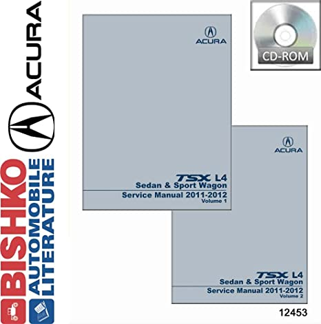 amazon com 2011 2012 acura tsx l4 sedan sport wagon shop service rh amazon com 2009 Acura TSX Manual Acura TSX JDM