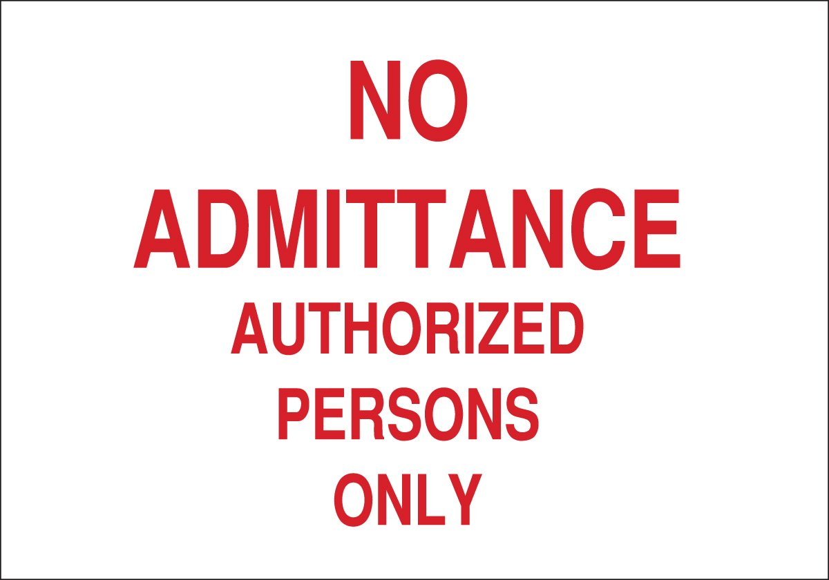 Legend No Admittance Authorized Persons Only 10 X 14 Brady 40786 Aluminum Admittance Sign
