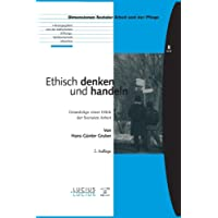 Ethisch denken und handeln: Grundzüge einer Ethik der Sozialen Arbeit (Bildung – Soziale Arbeit – Gesundheit, Band 8)