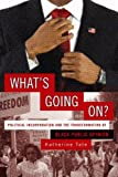 img - for What's Going On?: Political Incorporation and the Transformation of Black Public Opinion book / textbook / text book