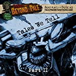 Tales We Tell 2: Tales from Beyond the Pale: Season 4  | Larry Fessenden,Glenn McQuaid,Clay McLeod Chapman