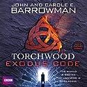 Torchwood: The Exodus Code Hörbuch von John Barrowman, Carole E. Barrowman Gesprochen von: Daniel Pirrie
