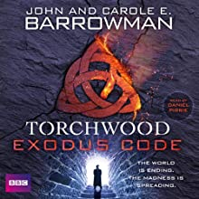 Torchwood: The Exodus Code Audiobook by John Barrowman, Carole E. Barrowman Narrated by Daniel Pirrie