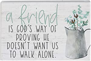 Simply Said, INC Small Talk Sign - A Friend is God's Way of Proving He Doesn't Want Us to Walk Alone
