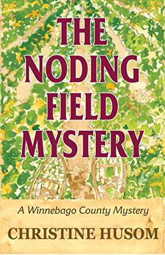 The Noding Field Mystery: A Winnebago County Mystery